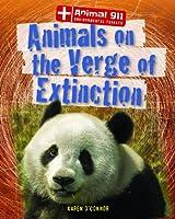 Animals on the Verge of Extinction