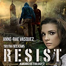 Resist: Among Us Trilogy, Book 2 (       UNABRIDGED) by Anne-Rae Vasquez Narrated by Melora Kordos