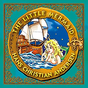 The Little Mermaid: Classic Fairy Tales for Children Audiobook
