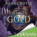 Drachengold (Die Feuerreiter Seiner Majestät 7) Audiobook by Naomi Novik Narrated by Detlef Bierstedt