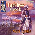 Careless Creek (       UNABRIDGED) by Stan Lynde