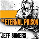 The Eternal Prison Audiobook by Jeff Somers Narrated by Todd McLaren
