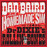 Dr. Dixie's Rollin' Bones [VINYL] Dan Baird And Homemade Sin