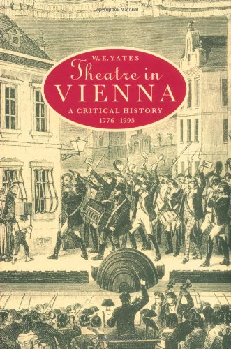 Theatre in Vienna: A Critical History, 1776-1995 (Cambridge Studies in German)