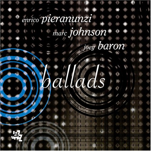 Ballads by Enrico Pieranunzi, Marc Johnson and Joey Baron