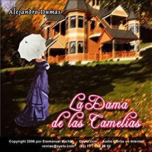 La Dama de las Camelias [The Lady of the Camelias] | [Alexandre Dumas]