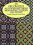 376 Decorative Allover Patterns from Historic Tilework and Textiles (Dover Pictorial Archive Series)