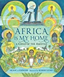 img - for Africa Is My Home: A Child of the Amistad by Edinger, Monica (2015) Paperback book / textbook / text book