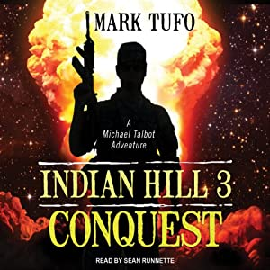 Conquest: Indian Hill, Book 3 | [Mark Tufo]