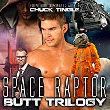 Space Raptor Butt Trilogy Audiobook by  Dr. Chuck Tingle Narrated by  Sam Rand