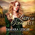 Lady of Conquest: A Medieval Romance Audiobook by Tamara Leigh Narrated by Mary Sarah Agliotta