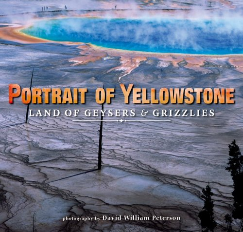 Portrait of Yellowstone: Land of Geysers & Grizzlies PDF