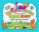 The Magical, Marvelous Megan G. Beamer: A Day in the Life of a Dreamer