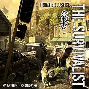 The Survivalist: Frontier Justice | [Arthur T. Bradley]
