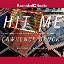 Hit Me: Keller, Book 5 Audiobook by Lawrence Block Narrated by Richard Poe
