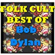 Folk Cult: Best Of Bob Dylan (Live)