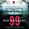 99 Red Balloons Audiobook by Elisabeth Carpenter Narrated by To Be Announced