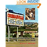 "Corriganville: The Definitive True History of the Ray ""Crash"" Corrigan Movie Ranch"