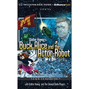 Walter Koenig's Buck Alice and the Actor-Robot Radio/TV Program