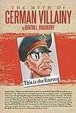 The Myth of German Villainy (English Edition)
