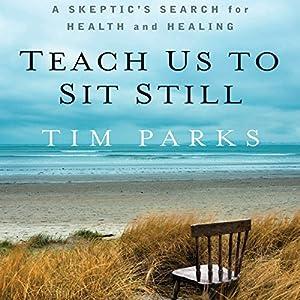 Teach Us to Sit Still Audiobook