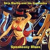 echange, troc Skip Martin & His Orchestra - Speakeasy Blues