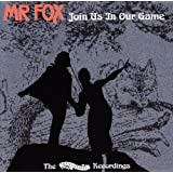 Join Us In Our Gameby Mr. Fox