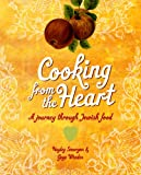 Gaye Weeden Cooking from the Heart: A Journey Through Jewish Food