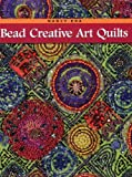 Bead Creative Art Quilts (0965647633) by Eha, Nancy