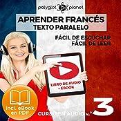 Aprender Francés - Texto Paralelo Curso en Audio, No. 3 - Fácil de Leer - Fácil de Escuchar [Learn French - Parallel Text Audio Course, No. 3] |  Polyglot Planet