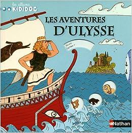 Amazon.fr - Les aventures d'Ulysse - Anne-Sophie Baumann, Sébastien Mourrain - Livres