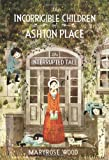 The Incorrigible Children of Ashton Place: Book IV: The Interrupted Tale: 4 Maryrose Wood