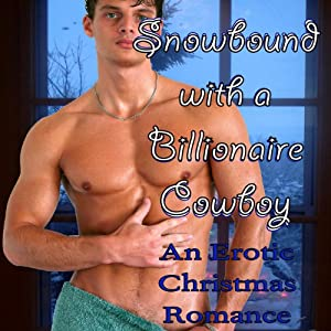Snowbound with a Billionaire Cowboy Audiobook