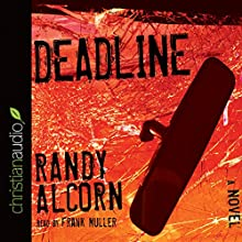 Deadline (       ABRIDGED) by Randy Alcorn Narrated by Frank Muller
