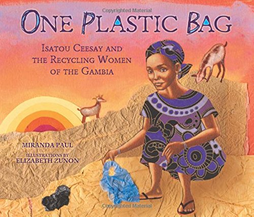 One-Plastic-Bag-Isatou-Ceesay-and-the-Recycling-Women-of-the-Gambia-Millbrook-Picture-Books
