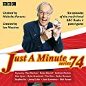 Just a Minute: Series 74: All Six Episodes of the 74th Radio Series Radio/TV von  BBC Radio Comedy Gesprochen von:  full cast, Nicholas Parsons, Paul Merton