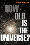 Acquista How Old Is the Universe? [Edizione Kindle]
