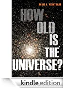 How Old Is the Universe? [Edizione Kindle]