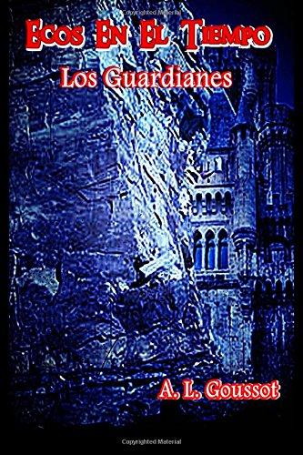 Ecos En El Tiempo, Los Guardianes: Volume 1
