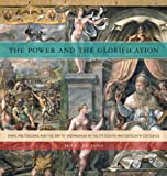 Jan L De Jong The Power and the Glorification: Papal Pretensions and the Art of Propaganda in the Fifteenth and Sixteenth Centuries