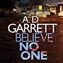 Believe No One: DI Kate Simms, Book 2 Audiobook by A. D. Garrett Narrated by Katherine Fenton