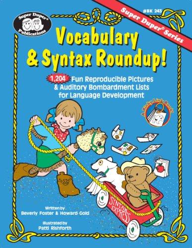 Vocabulary & Syntax Roundup! 1,204 Fun Reproducible Pictures & Auditory Bombardment Lists for Language Development (Super Duper PDF