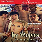 Loved by Wolves: Call of the Wolf, Part 3   Diane Leyne