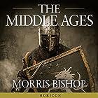 The Middle Ages Hörbuch von Morris Bishop Gesprochen von: Michael Page