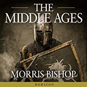 The Middle Ages | [Morris Bishop]