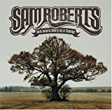We Were Born in a Flame - Sam Roberts