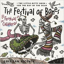 Festival of Bones / El Festival de las Calaveras: The Little-Bitty