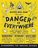 Danger Is Everywhere: A Handbook for Avoiding Danger