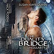 The Duality Bridge: Singularity, Book 2 | Susan Kaye Quinn