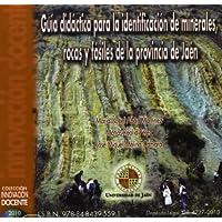 Guía didáctica para la identificación de minerales, rocas y fósiles de la provincia de Jaén (CD Innovación Docente...